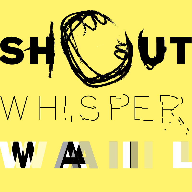 2017 shout whisper wail thumb